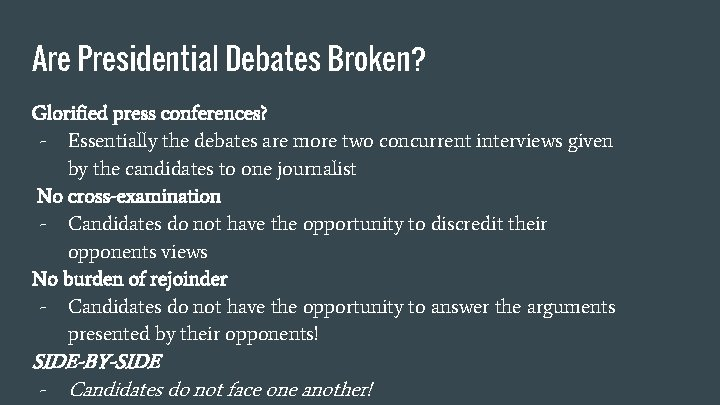 Are Presidential Debates Broken? Glorified press conferences? - Essentially the debates are more two