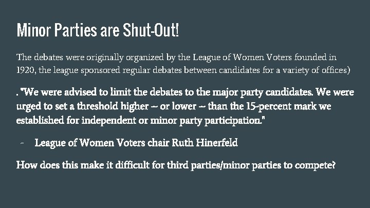 Minor Parties are Shut-Out! The debates were originally organized by the League of Women