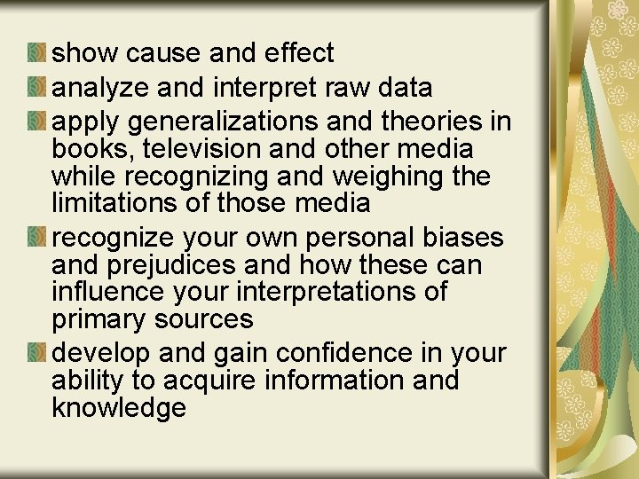 show cause and effect analyze and interpret raw data apply generalizations and theories in