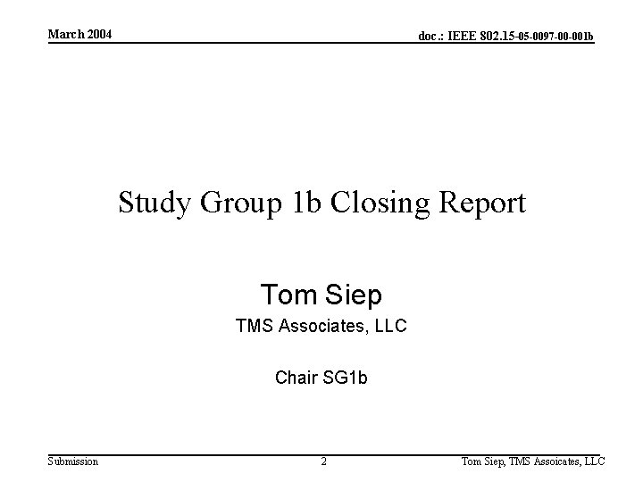 March 2004 doc. : IEEE 802. 15 -05 -0097 -00 -001 b Study Group