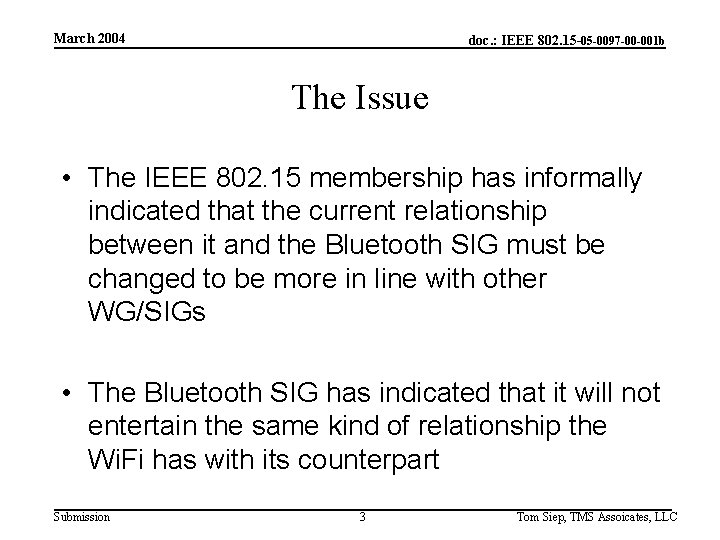 March 2004 doc. : IEEE 802. 15 -05 -0097 -00 -001 b The Issue