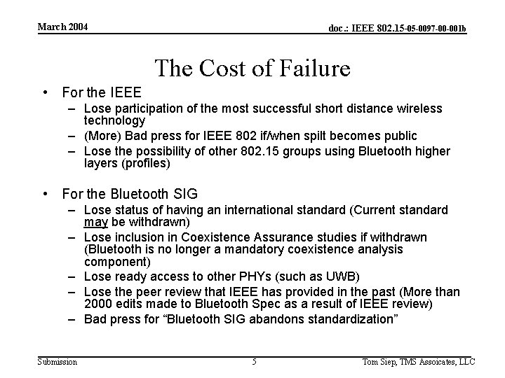 March 2004 doc. : IEEE 802. 15 -05 -0097 -00 -001 b The Cost