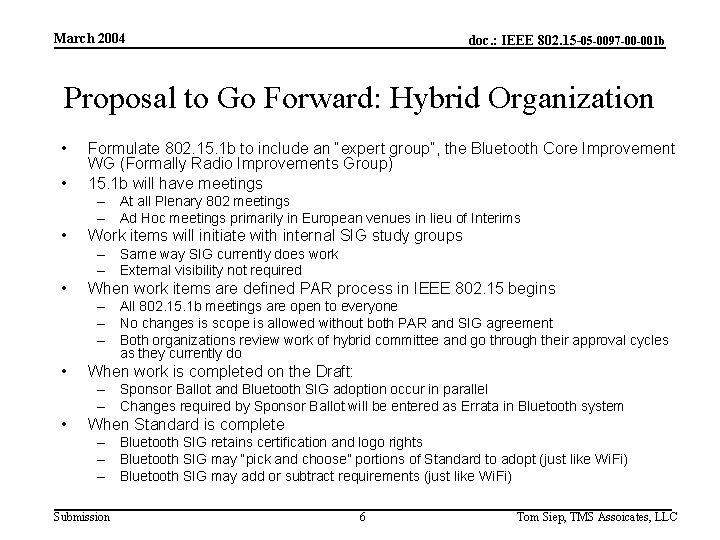 March 2004 doc. : IEEE 802. 15 -05 -0097 -00 -001 b Proposal to