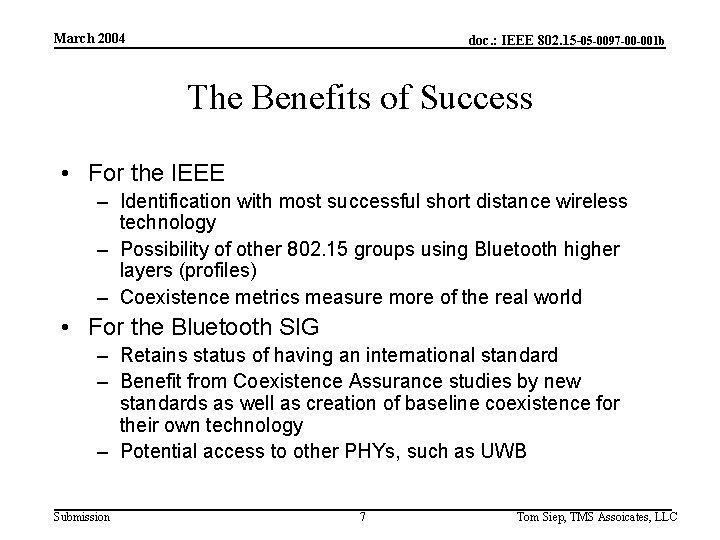 March 2004 doc. : IEEE 802. 15 -05 -0097 -00 -001 b The Benefits