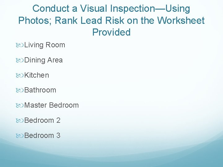 Conduct a Visual Inspection—Using Photos; Rank Lead Risk on the Worksheet Provided Living Room