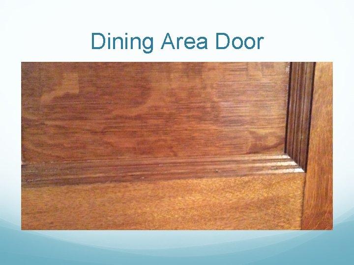 Dining Area Door
