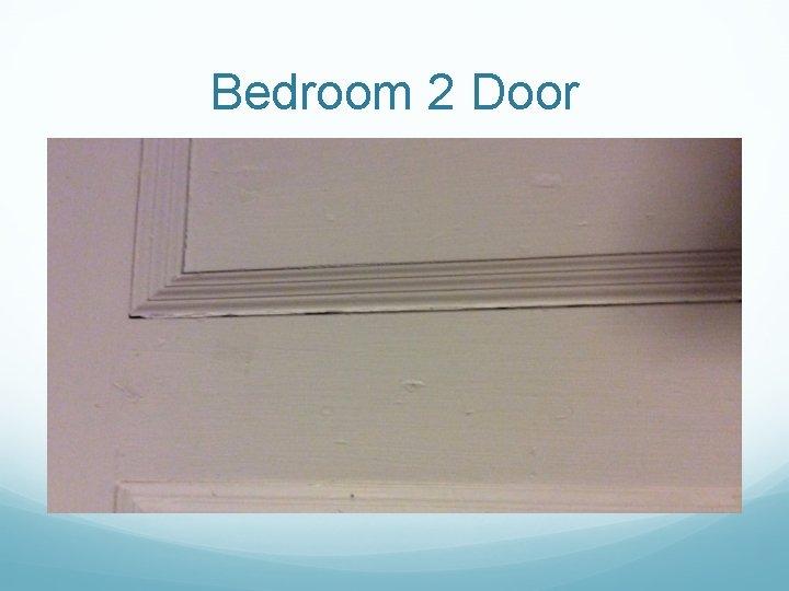 Bedroom 2 Door