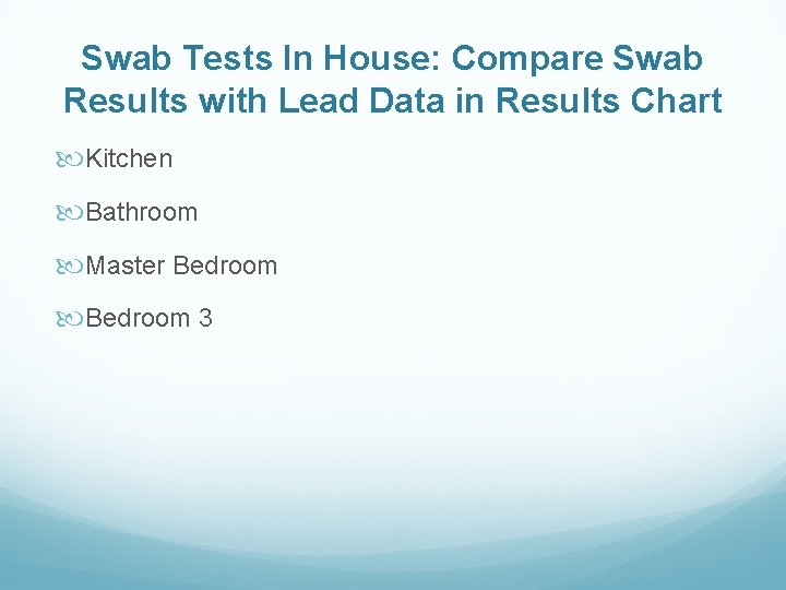 Swab Tests In House: Compare Swab Results with Lead Data in Results Chart Kitchen