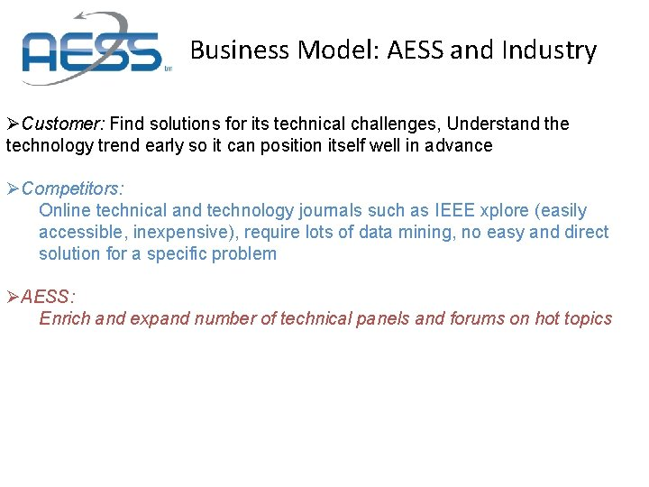 Business Model: AESS and Industry ØCustomer: Find solutions for its technical challenges, Understand the