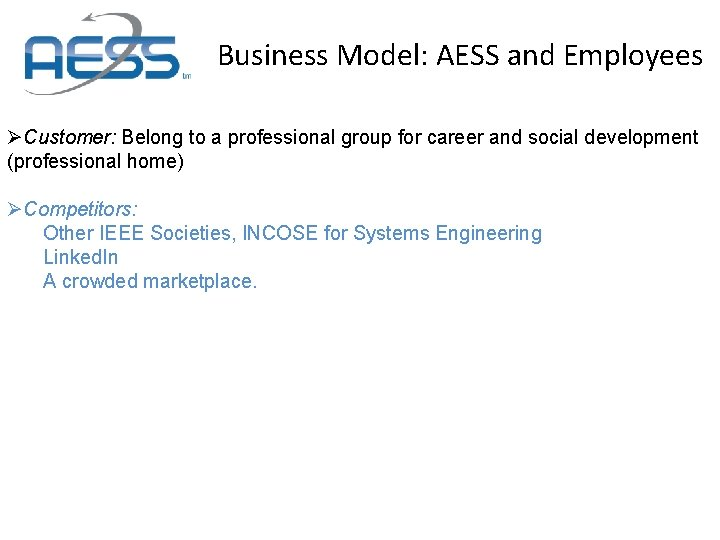 Business Model: AESS and Employees ØCustomer: Belong to a professional group for career and
