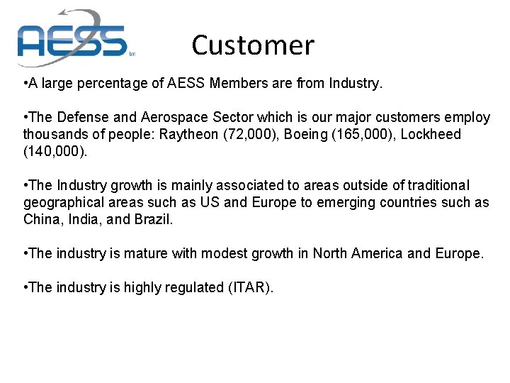 Customer • A large percentage of AESS Members are from Industry. • The Defense
