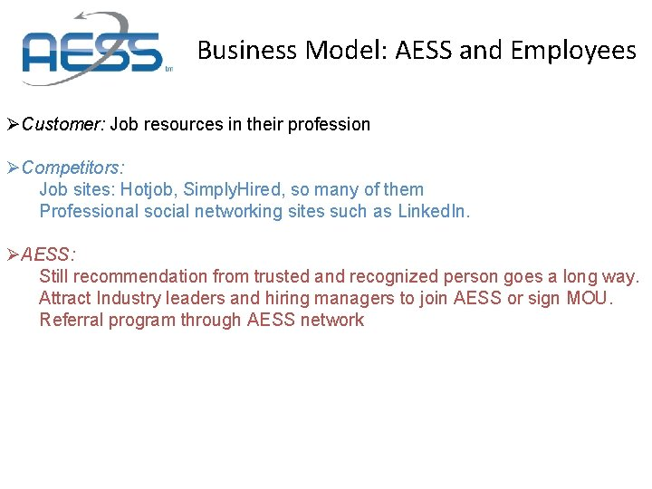 Business Model: AESS and Employees ØCustomer: Job resources in their profession ØCompetitors: Job sites: