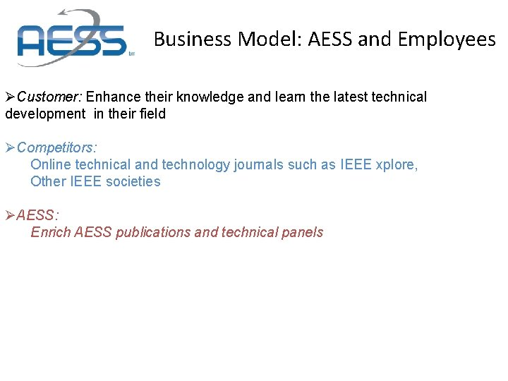 Business Model: AESS and Employees ØCustomer: Enhance their knowledge and learn the latest technical