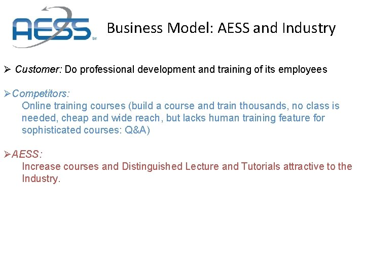 Business Model: AESS and Industry Ø Customer: Do professional development and training of its