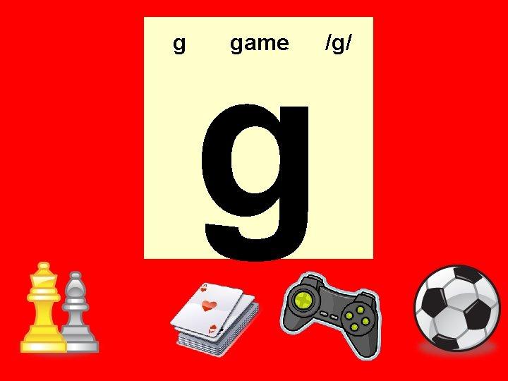 g g game /g/