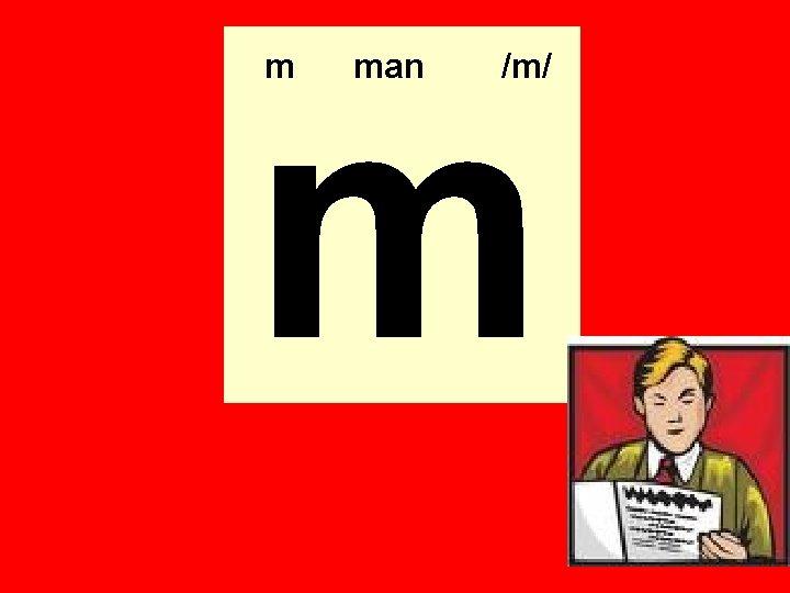 m m man /m/