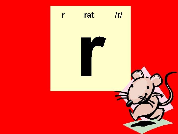 r r rat /r/