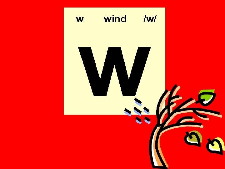 w w wind /w/