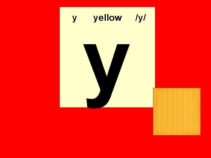 y y yellow /y/