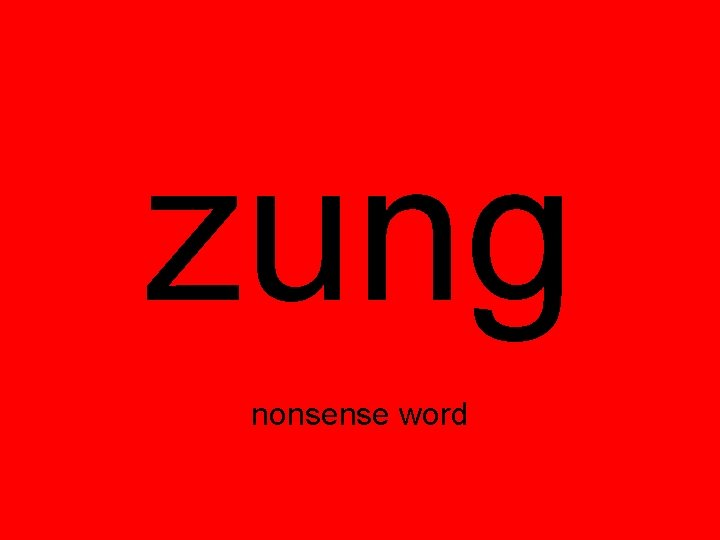 zung nonsense word