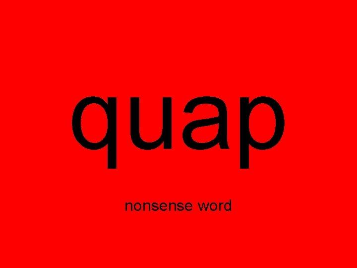 quap nonsense word