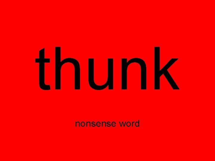 thunk nonsense word
