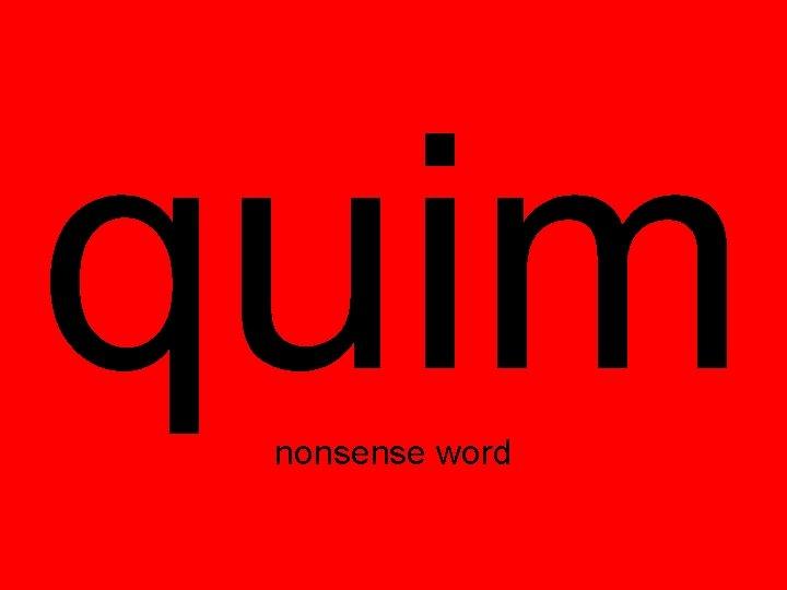 quim nonsense word
