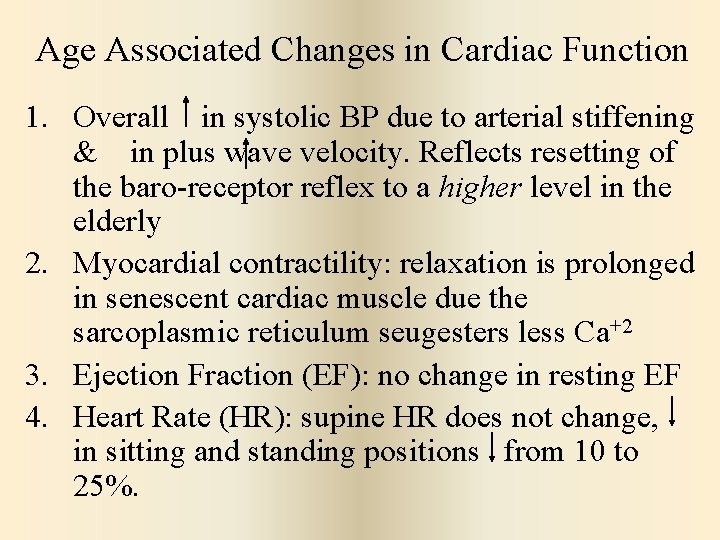 Age Associated Changes in Cardiac Function 1. Overall in systolic BP due to arterial