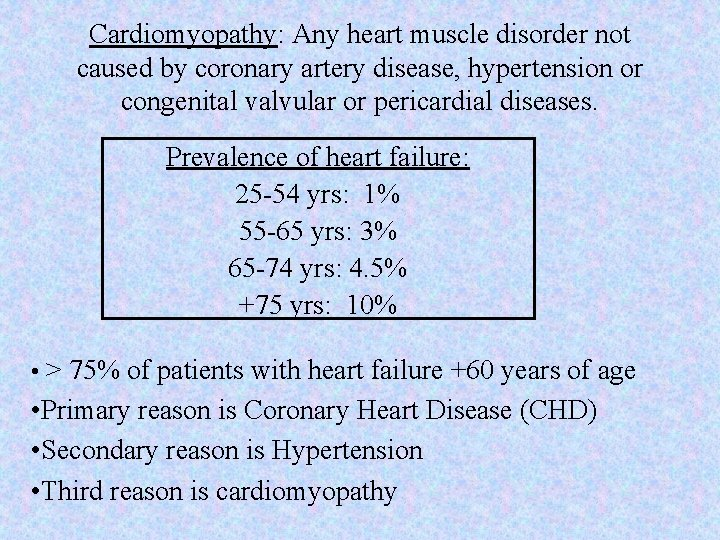 Cardiomyopathy: Any heart muscle disorder not caused by coronary artery disease, hypertension or congenital