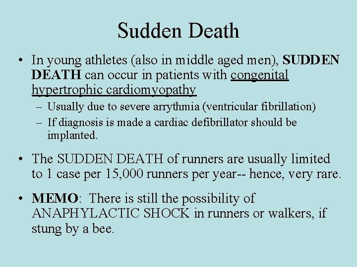 Sudden Death • In young athletes (also in middle aged men), SUDDEN DEATH can