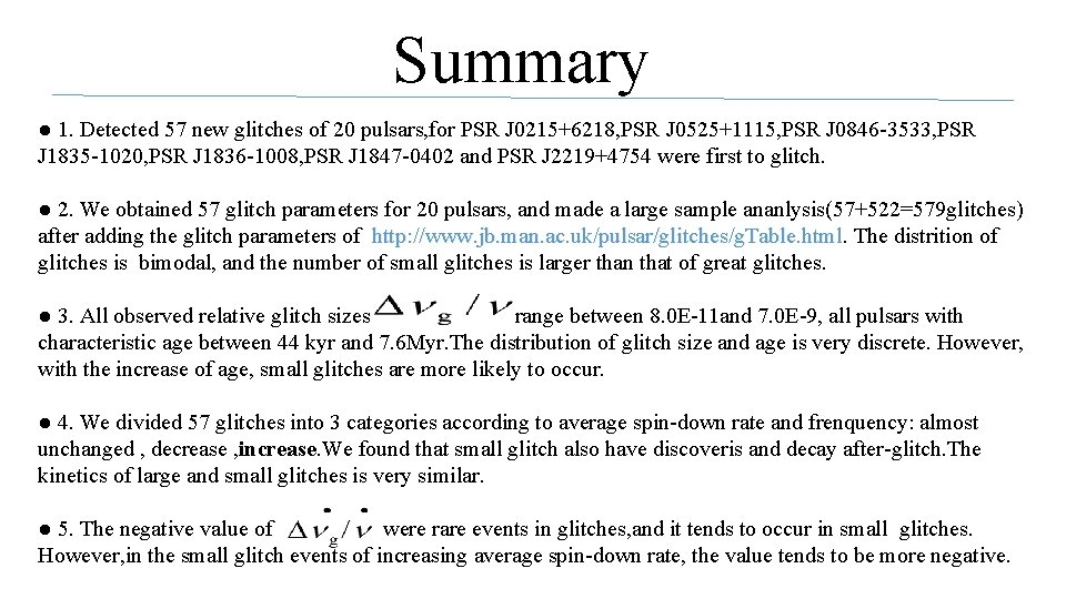 Summary ● 1. Detected 57 new glitches of 20 pulsars, for PSR J 0215+6218,