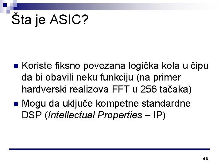 Šta je ASIC? Koriste fiksno povezana logička kola u čipu da bi obavili neku