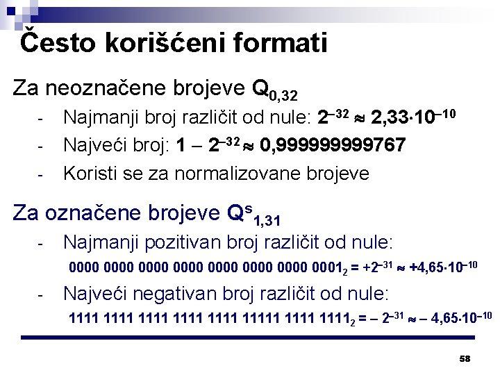 Često korišćeni formati Za neoznačene brojeve Q 0, 32 - Najmanji broj različit od