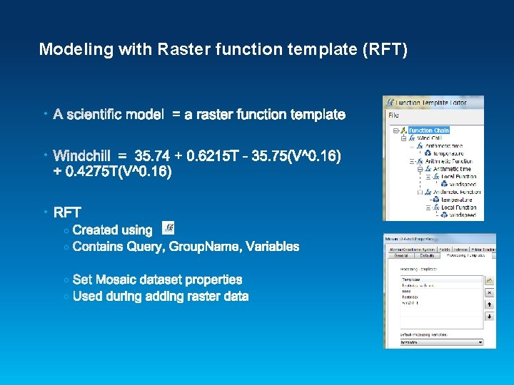 Modeling with Raster function template (RFT) • • • o o