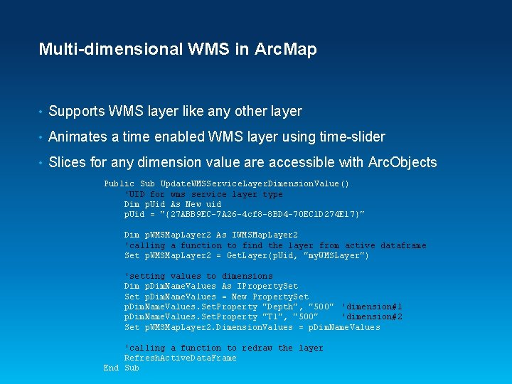 Multi-dimensional WMS in Arc. Map • Supports WMS layer like any other layer •