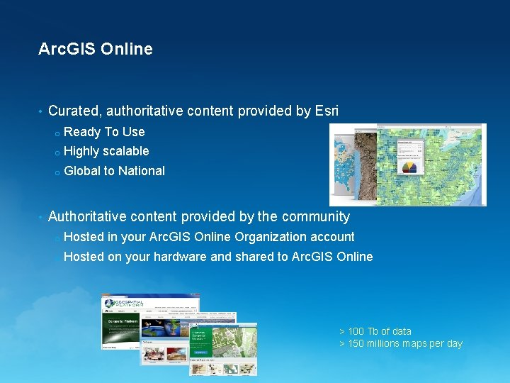 Arc. GIS Online • • Curated, authoritative content provided by Esri o Ready To