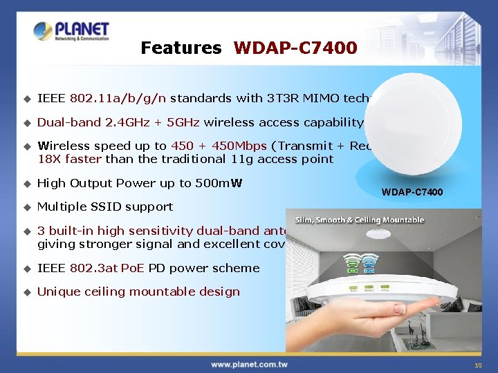 Features WDAP-C 7400 u IEEE 802. 11 a/b/g/n standards with 3 T 3 R