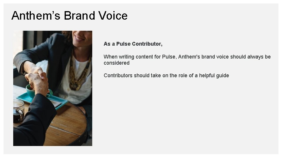 Anthem's Brand Voice As a Pulse Contributor, When writing content for Pulse, Anthem's brand