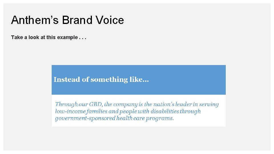 Anthem's Brand Voice Take a look at this example. . .