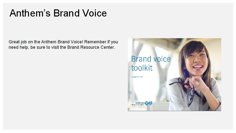 Anthem's Brand Voice Great job on the Anthem Brand Voice! Remember if you need
