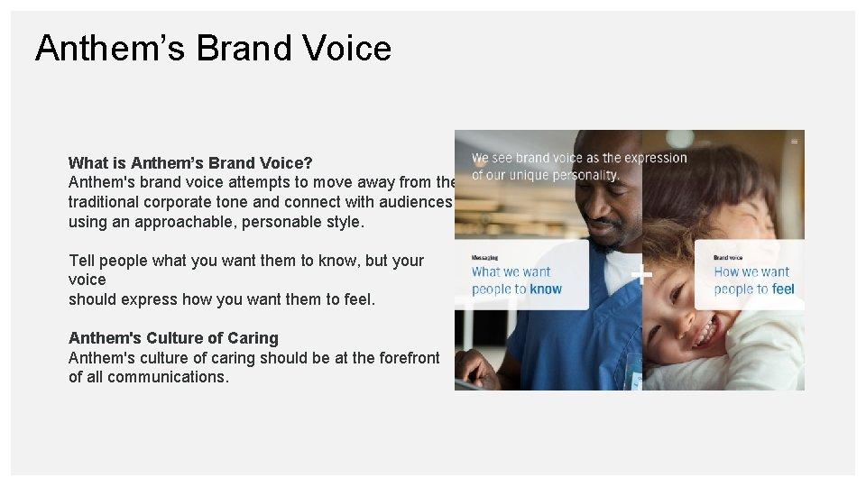Anthem's Brand Voice What is Anthem's Brand Voice? Anthem's brand voice attempts to move