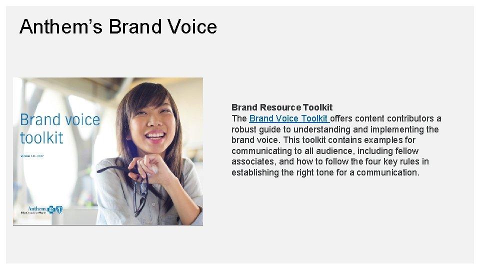 Anthem's Brand Voice Brand Resource Toolkit The Brand Voice Toolkit offers content contributors a