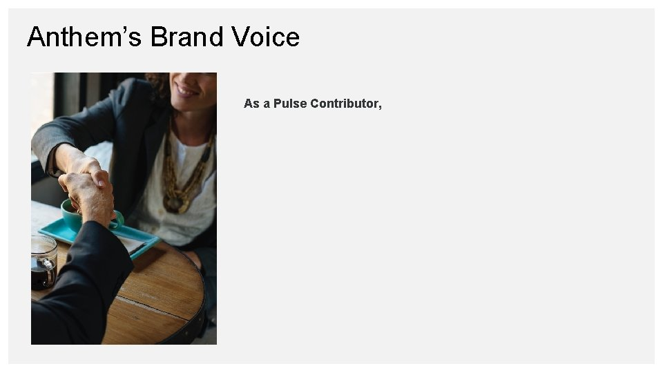 Anthem's Brand Voice As a Pulse Contributor,