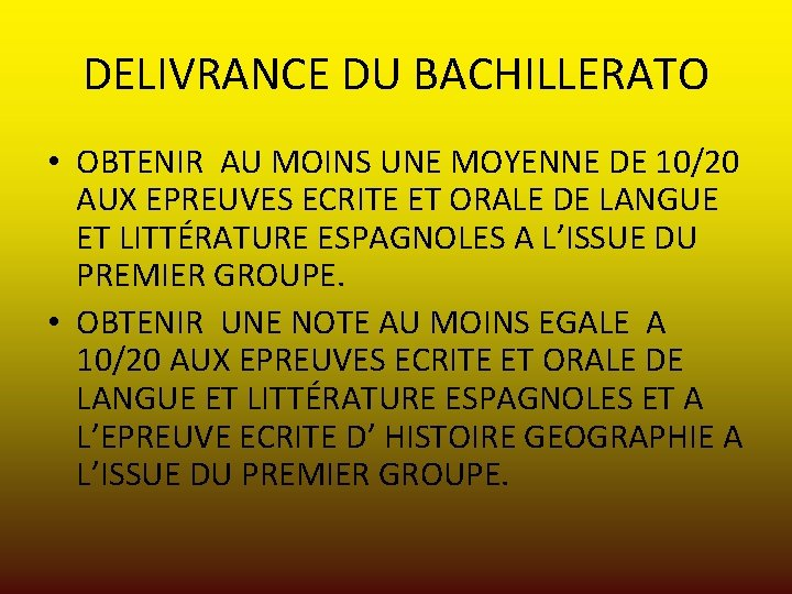 DELIVRANCE DU BACHILLERATO • OBTENIR AU MOINS UNE MOYENNE DE 10/20 AUX EPREUVES ECRITE