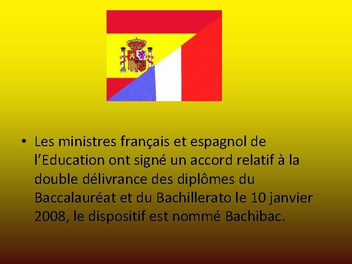 • Les ministres français et espagnol de l'Education ont signé un accord relatif