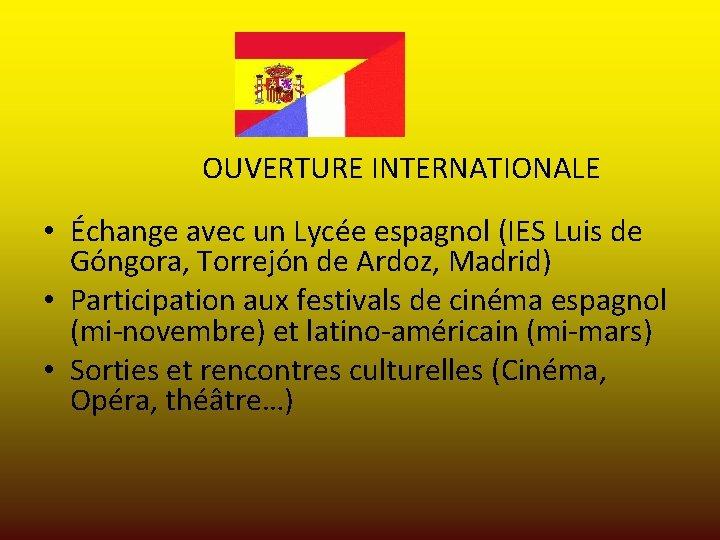 OUVERTURE INTERNATIONALE • Échange avec un Lycée espagnol (IES Luis de Góngora, Torrejón