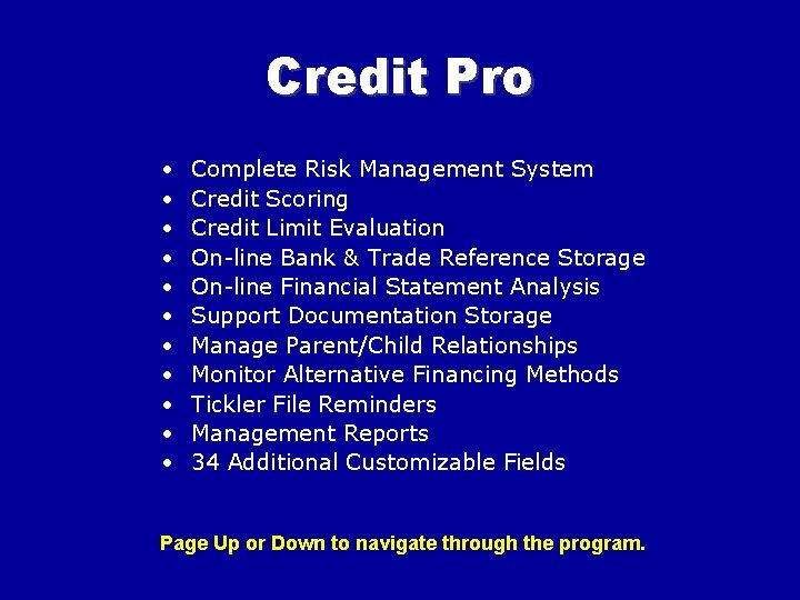 Credit Pro • • • Complete Risk Management System Credit Scoring Credit Limit Evaluation