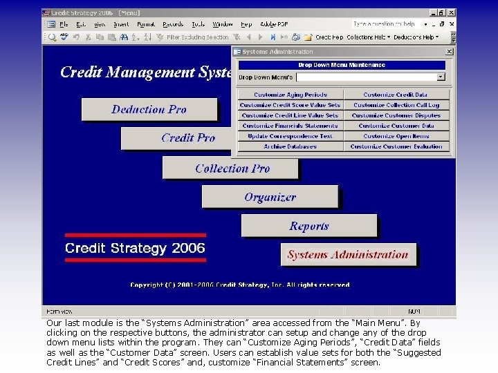 """Our last module is the """"Systems Administration"""" area accessed from the """"Main Menu"""". By"""