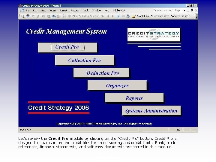 """Let's review the Credit Pro module by clicking on the """"Credit Pro"""" button. Credit"""