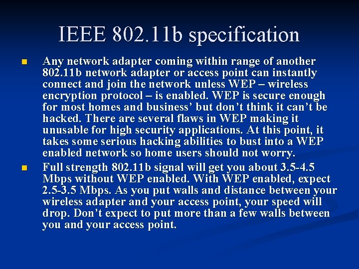 IEEE 802. 11 b specification n n Any network adapter coming within range of